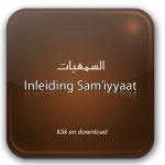 Inleiding Sam'iyyaat